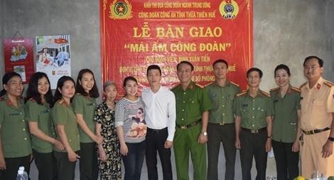 Công đoàn Công an tỉnh Thừa Thiên – Huế bàn giao mái ấm tình thương