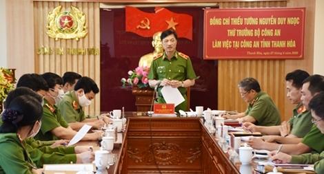 Thứ trưởng Nguyễn Duy Ngọc làm việc tại Công an Thanh Hóa