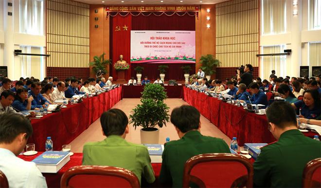 """Hội thảo khoa học quốc gia """"Bồi dưỡng thế hệ cách mạng cho đời sau theo Di chúc Chủ tịch Hồ Chí Minh"""