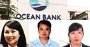 """Những """"phù thủy"""" chiếm đoạt 400 tỉ đồng tại Oceanbank Hải Phòng"""