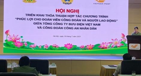 Triển khai thoả thuận hợp tác giữa Công đoàn CAND và Công đoànVietnam Post