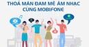Nghe nhạc cực đã với các gói data của MobiFone